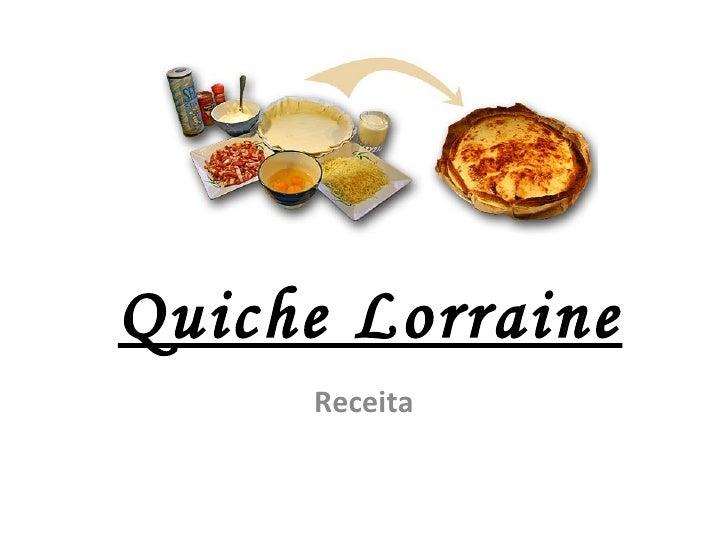 Quiche Lorraine Receita