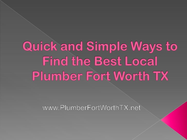 Quick and Simple Ways to Find the Best Local Plumber Fort Worth TX