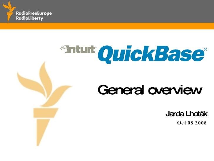<ul><li>General overview  </li></ul><ul><li>Jarda Lhot ák </li></ul><ul><li>Oct 08 2008 </li></ul>