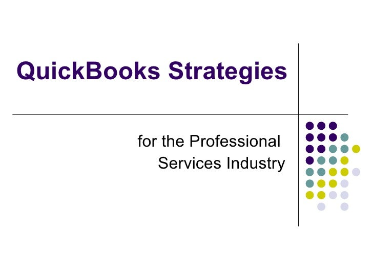 QuickBooks Strategies  for the Professional  Services Industry