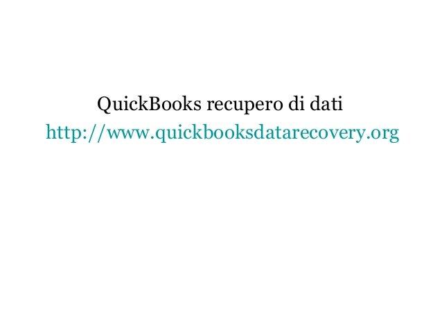 QuickBooks recupero di dati http://www.quickbooksdatarecovery.org