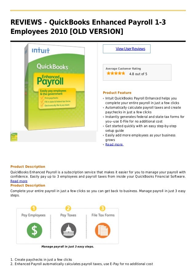 REVIEWS - QuickBooks Enhanced Payroll 1-3Employees 2010 [OLD VERSION]ViewUserReviewsAverage Customer Rating4.8 out of 5Pro...