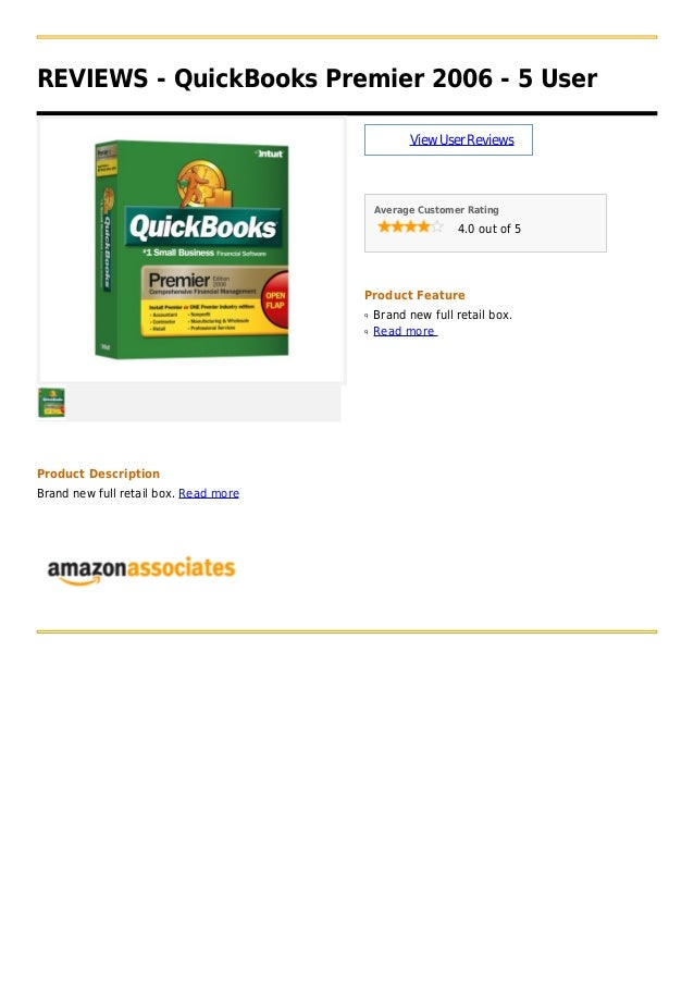 REVIEWS - QuickBooks Premier 2006 - 5 UserViewUserReviewsAverage Customer Rating4.0 out of 5Product FeatureBrand new full ...