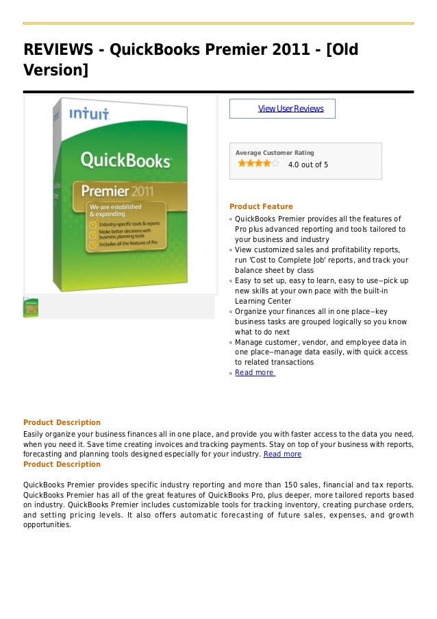 REVIEWS - QuickBooks Premier 2011 - [OldVersion]ViewUserReviewsAverage Customer Rating4.0 out of 5Product FeatureQuickBook...