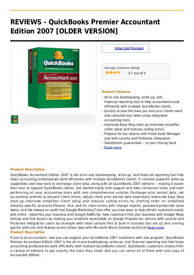 REVIEWS - QuickBooks Premier AccountantEdition 2007 [OLDER VERSION]ViewUserReviewsAverage Customer Rating3.7 out of 5Produ...