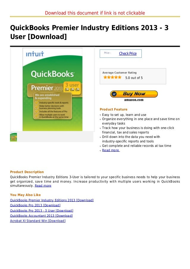 Download this document if link is not clickableQuickBooks Premier Industry Editions 2013 - 3User [Download]               ...