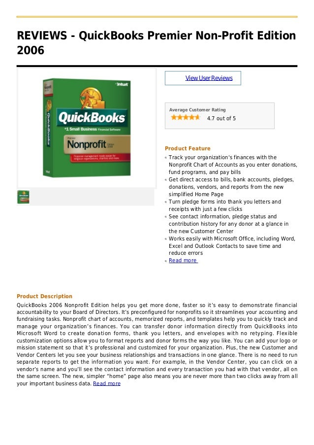 REVIEWS - QuickBooks Premier Non-Profit Edition2006ViewUserReviewsAverage Customer Rating4.7 out of 5Product FeatureTrack ...