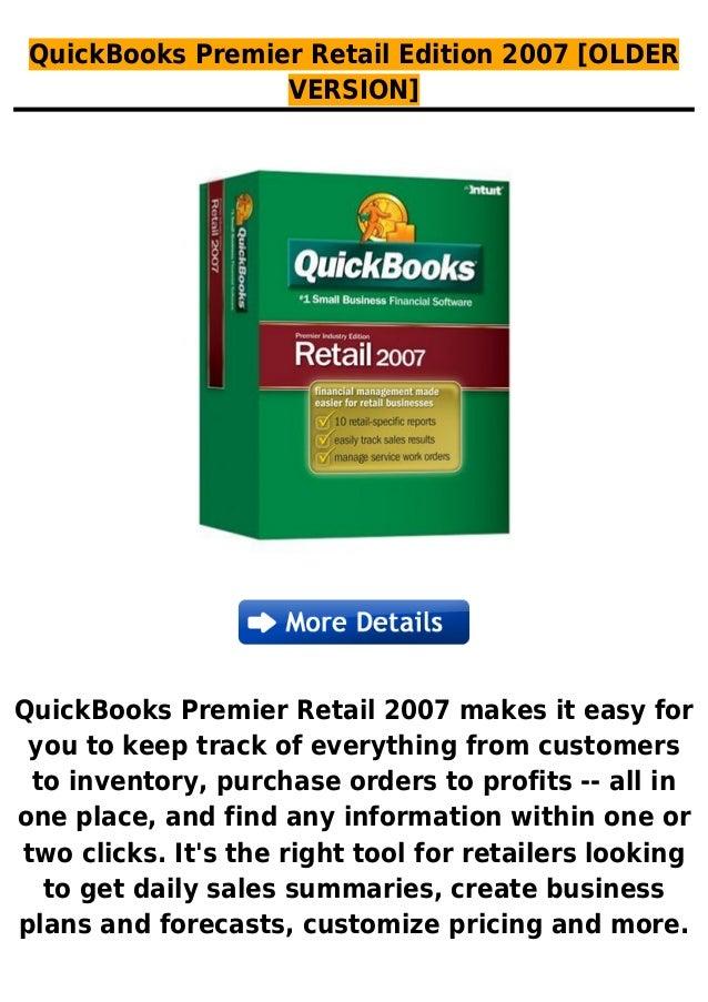 QuickBooks Premier Retail Edition 2007 [OLDERVERSION]QuickBooks Premier Retail 2007 makes it easy foryou to keep track of ...