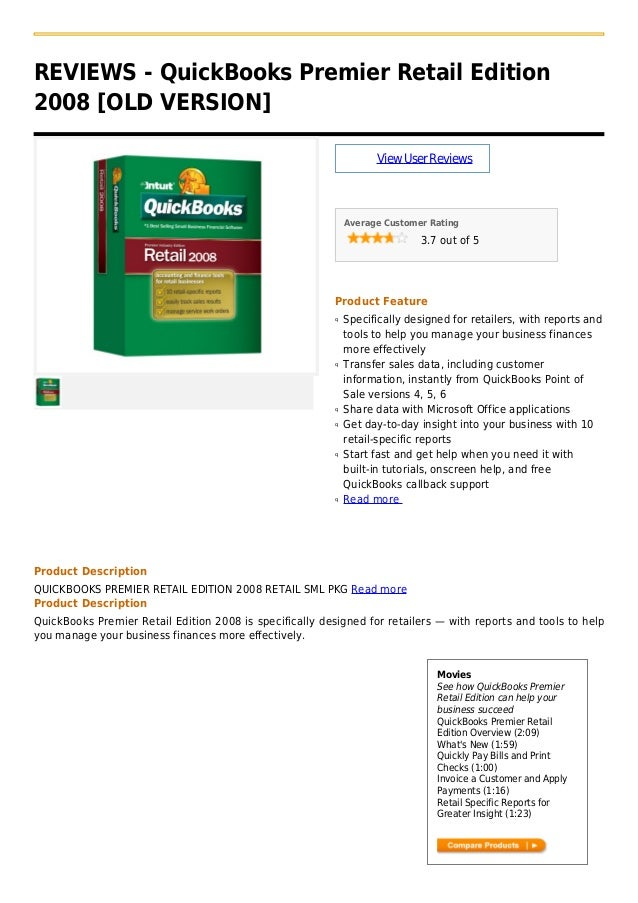 REVIEWS - QuickBooks Premier Retail Edition2008 [OLD VERSION]ViewUserReviewsAverage Customer Rating3.7 out of 5Product Fea...
