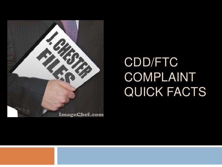 Cdd/ftc complaint quick facts<br />