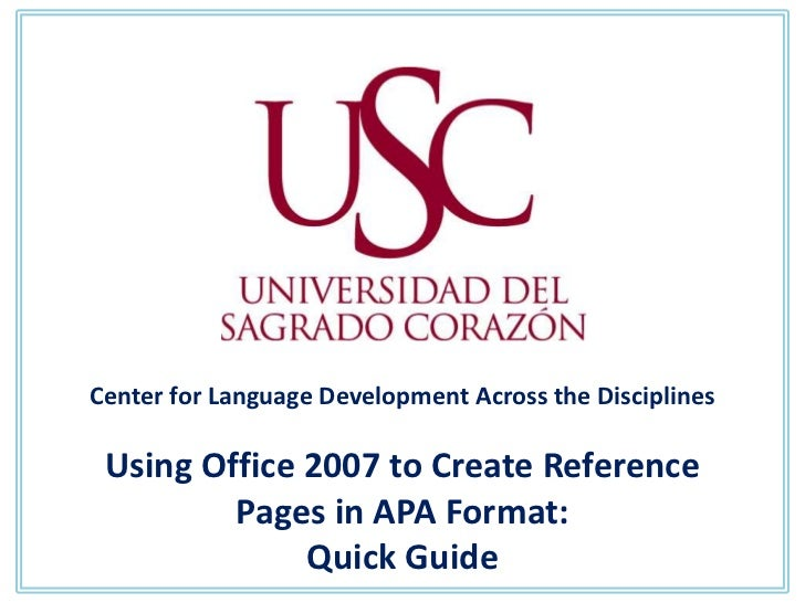 Center for Language Development Across the Disciplines Using Office 2007 to Create Reference         Pages in APA Format: ...