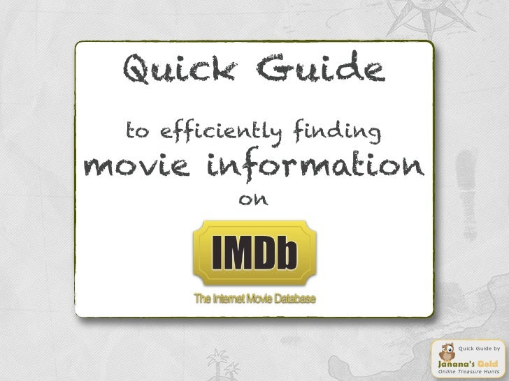 Quick Guide  to efficiently findingmovie information           on                                 Quick Guide by          ...