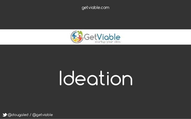 @dougaled / @getviable Ideation getviable.com