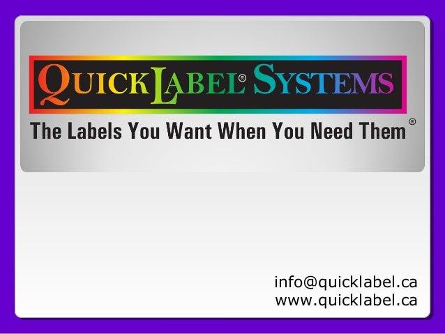 info@quicklabel.ca www.quicklabel.ca