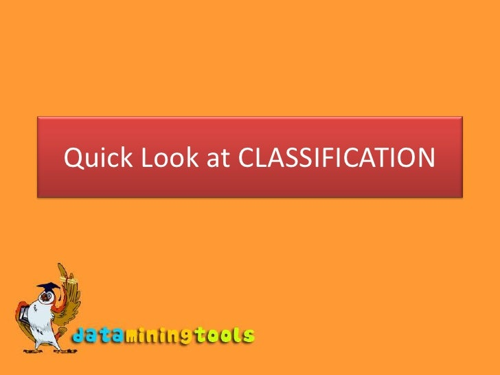 Quick Look at CLASSIFICATION<br />