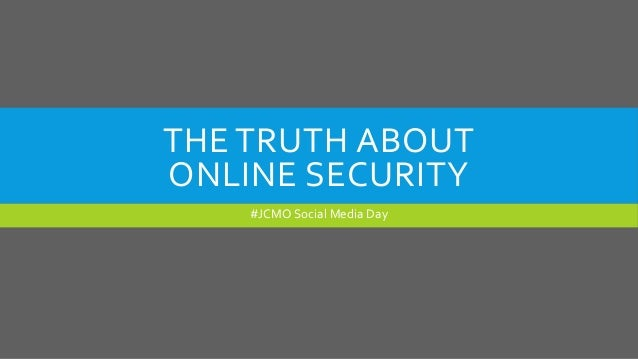 THE TRUTH ABOUT ONLINE SECURITY #JCMO Social Media Day