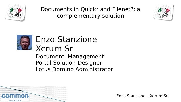 Documents in Quickr and Filenet?: a     complementary solutionEnzo StanzioneXerum SrlDocument ManagementPortal Solution De...