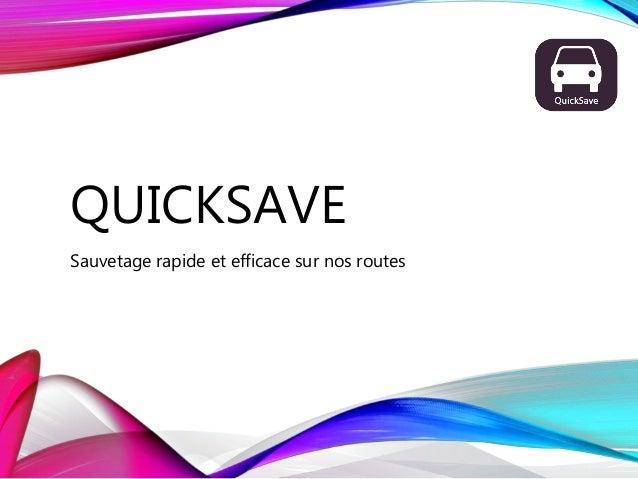 QUICKSAVE Sauvetage rapide et efficace sur nos routes