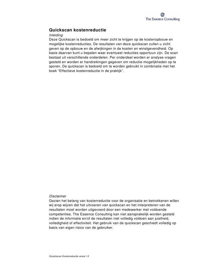 Quickscan kostenreductie Inleiding Deze Quickscan is bedoeld om meer zicht te krijgen op de kostenopbouw en mogelijke kost...