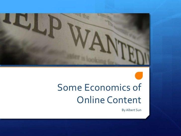Some Economics of    Online Content              By Albert Sun