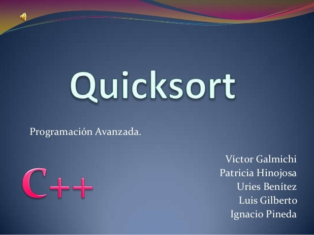 Programación Avanzada.                          Víctor Galmichi                         Patricia Hinojosa                 ...