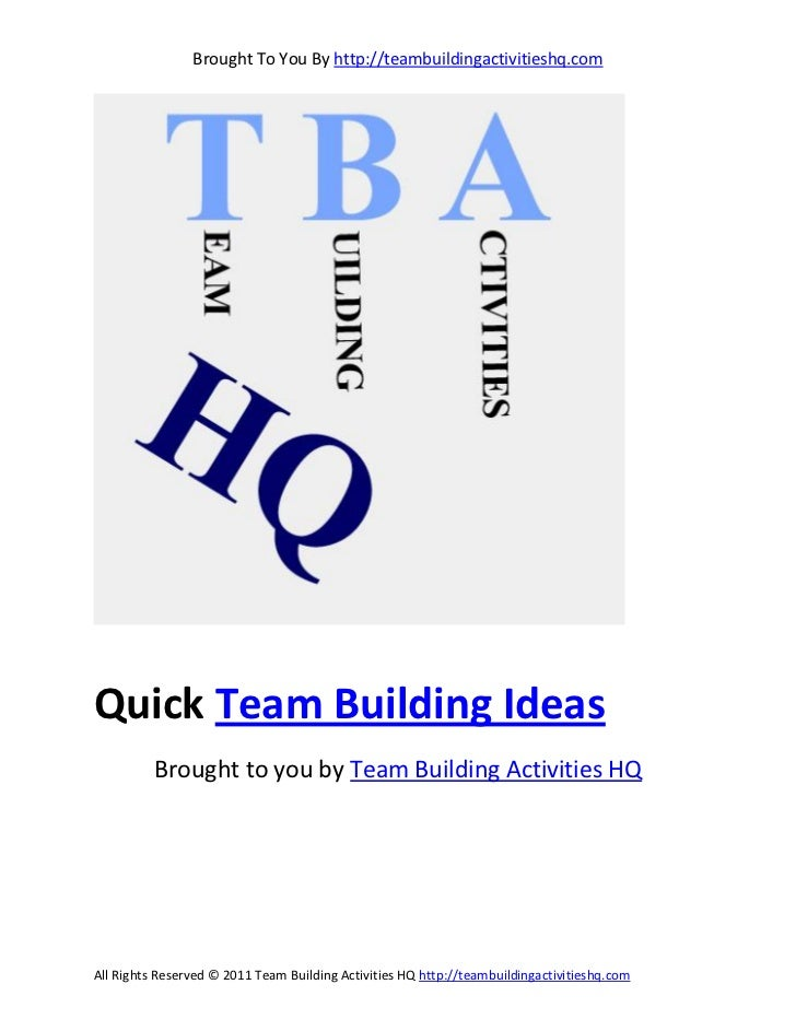 Brought To You By http://teambuildingactivitieshq.comQuick Team Building Ideas          Brought to you by Team Building Ac...