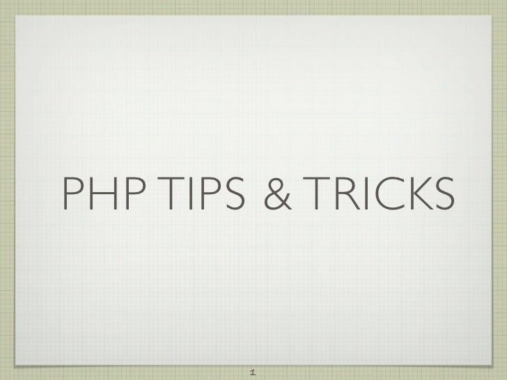 PHP TIPS & TRICKS        1