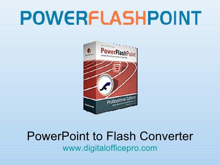PowerPoint to Flash Converter www.digitalofficepro.com