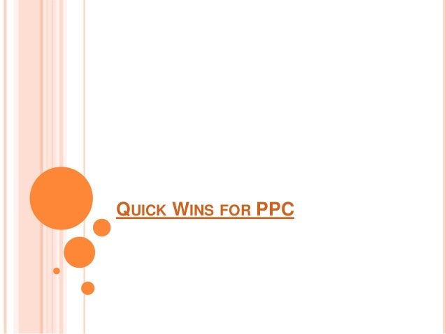 Quick wins for ppc
