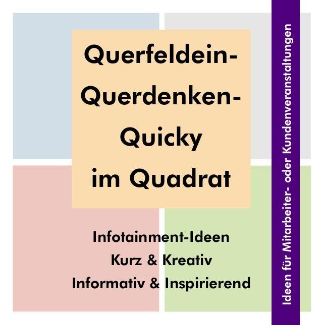 Infotainment-Ideen  Kurz & Kreativ  Informativ & Inspirierend  e   r e   e   n e r n u g Id en für Mita b iter- od r Ku d ...