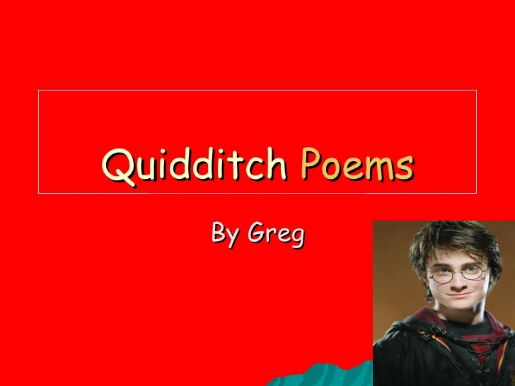 Quidditch  Poems By Greg