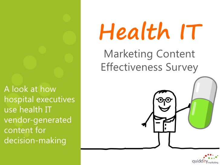 Health IT                       Marketing Content                      Effectiveness SurveyA look at howhospital executive...