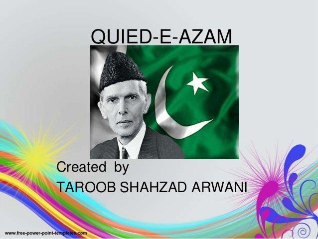 QUIED-E-AZAMCreated byTAROOB SHAHZAD ARWANI