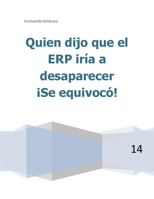 Evaluando Software 14 Quien dijo que el ERP iría a desaparecer ¡Se equivocó!