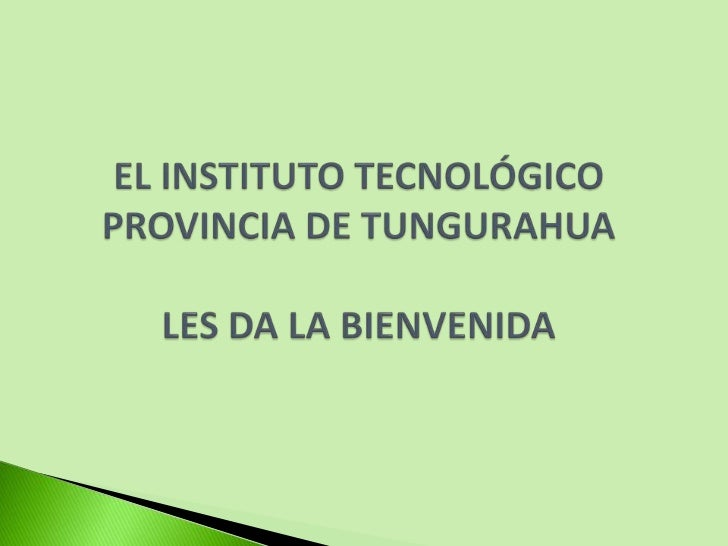 EL INSTITUTO TECNOLÓGICO PROVINCIA DE TUNGURAHUALES DA LA BIENVENIDA<br />