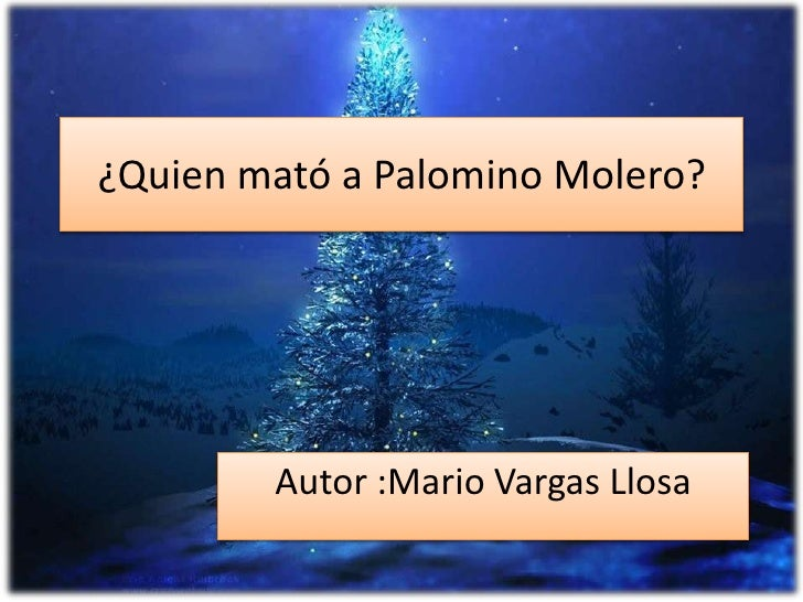¿Quien mató a Palomino Molero?        Autor :Mario Vargas Llosa