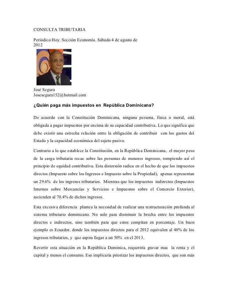 CONSULTA TRIBUTARIAPeriódico Hoy. Sección Economía. Sábado 4 de agosto de2012José SeguraJosesegura152@hotmail.com¿Quién pa...