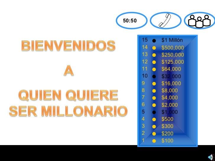 50:50        15   $1 Millón        14   $500,000        13   $250,000        12   $125,000        11   $64,000        10  ...
