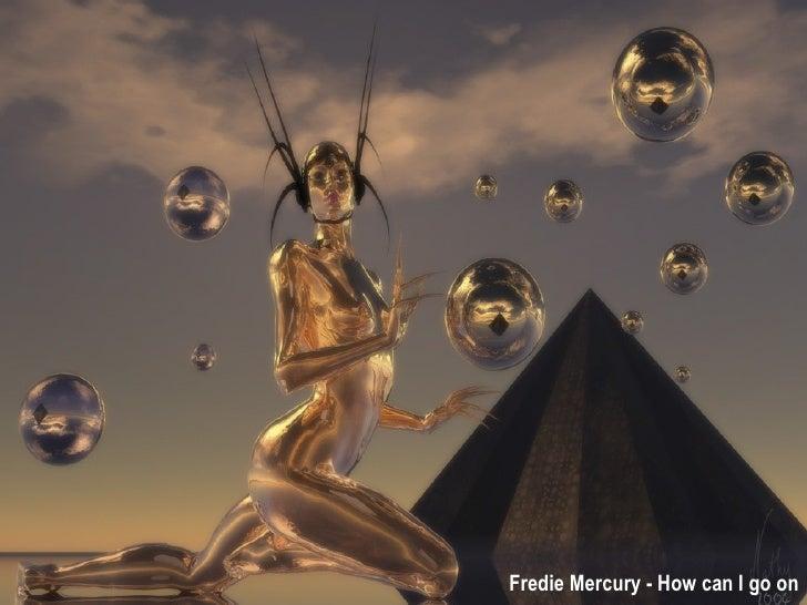 Fredie Mercury - How can I go on