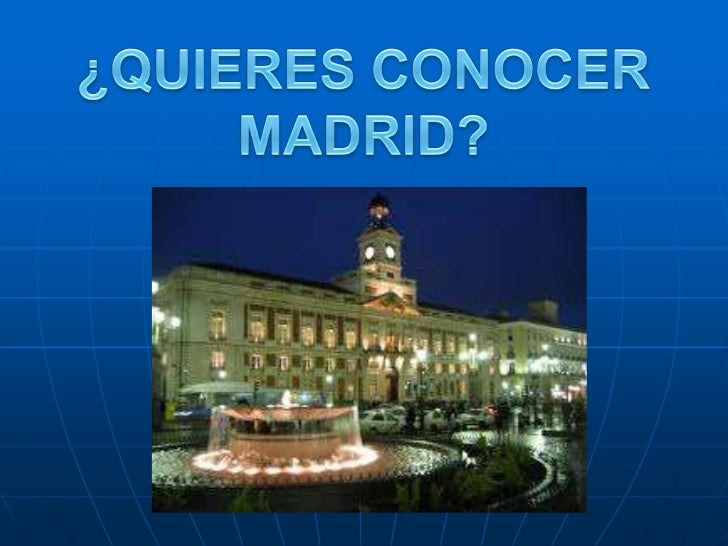 ¿Quieres conocer Madrid?
