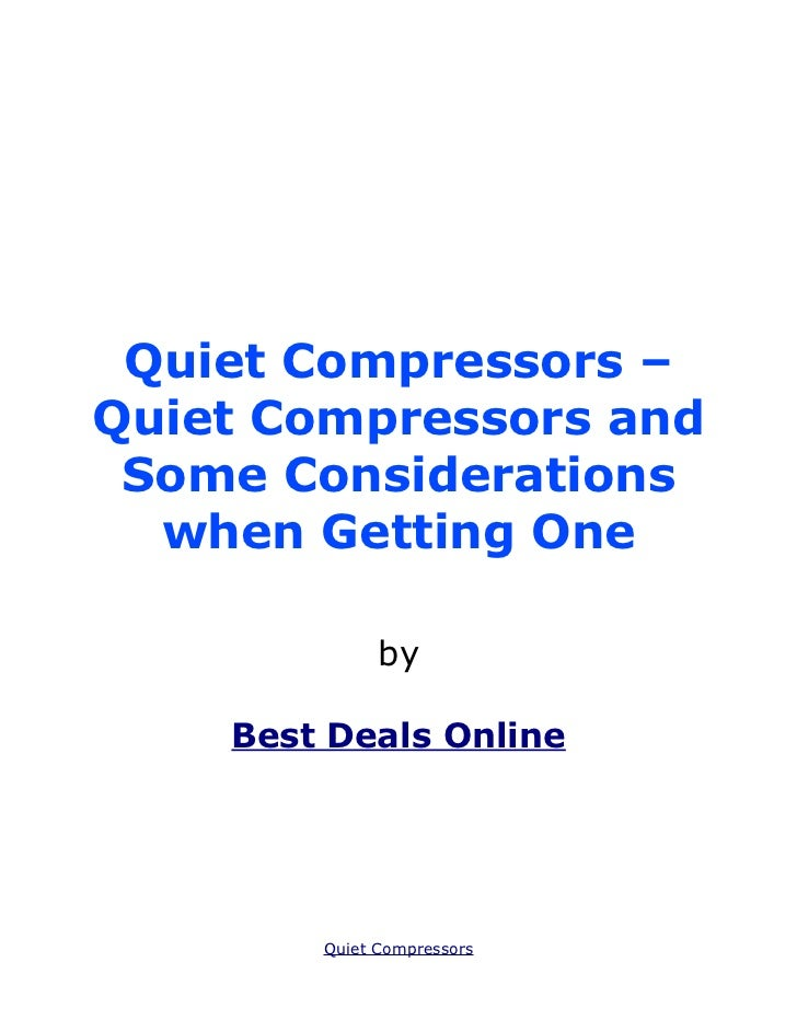 Quiet Compressors and Some Considerations when Getting One
