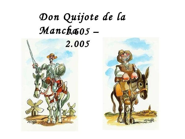 Don Quijote de la Mancha 1.605 – 2.005