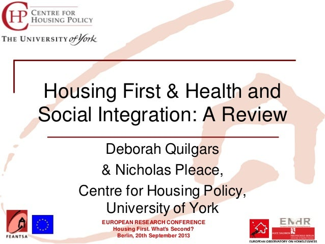 EUROPEAN RESEARCH CONFERENCE Housing First. What's Second? Berlin, 20th September 2013 Housing First & Health and Social I...