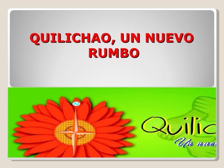 QUILICHAO, UN NUEVO  RUMBO