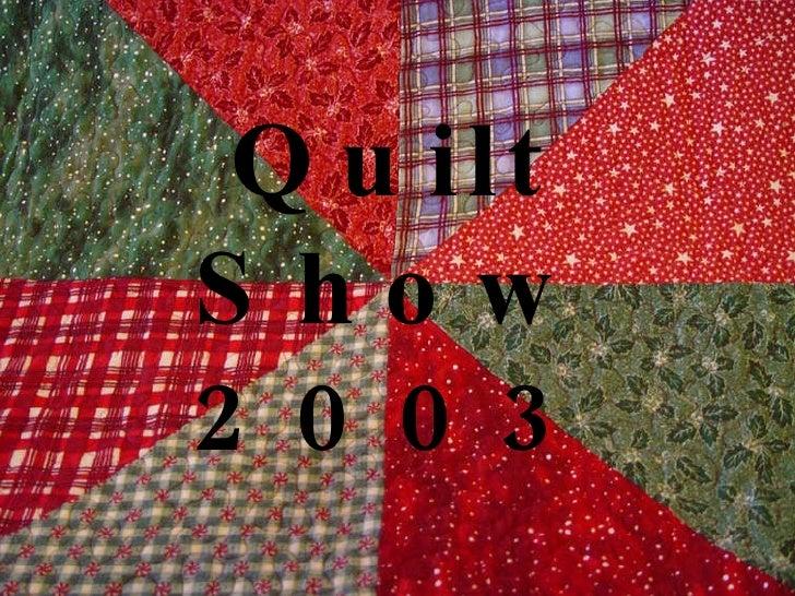 Quilt Show 2003