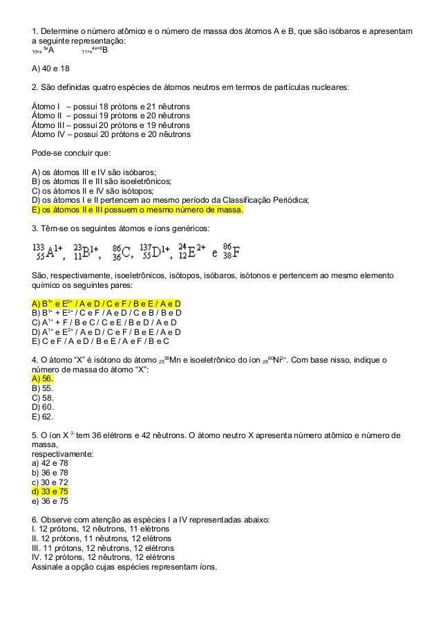 1. Determine o número atômico e o número de massa dos átomos A e B, que são isóbaros e apresentam  a seguinte representaçã...