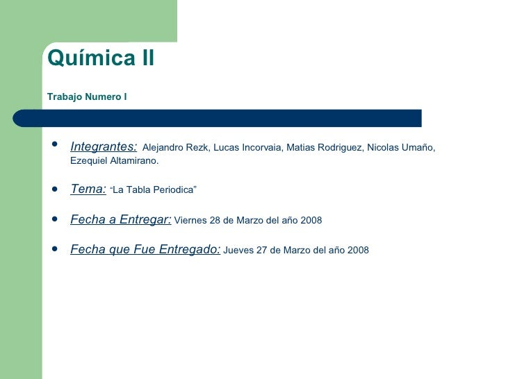 Química II Trabajo Numero I <ul><li>Integrantes:   Alejandro Rezk, Lucas Incorvaia, Matias Rodriguez, Nicolas Umaño, Ezequ...