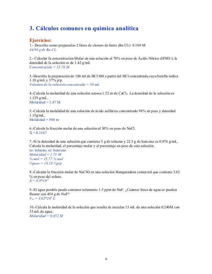 3. Cálculos comunes en química analíticaEjercicios:1.- Describe como prepararías 2 litros de cloruro de bario (Ba Cl2) 0.1...