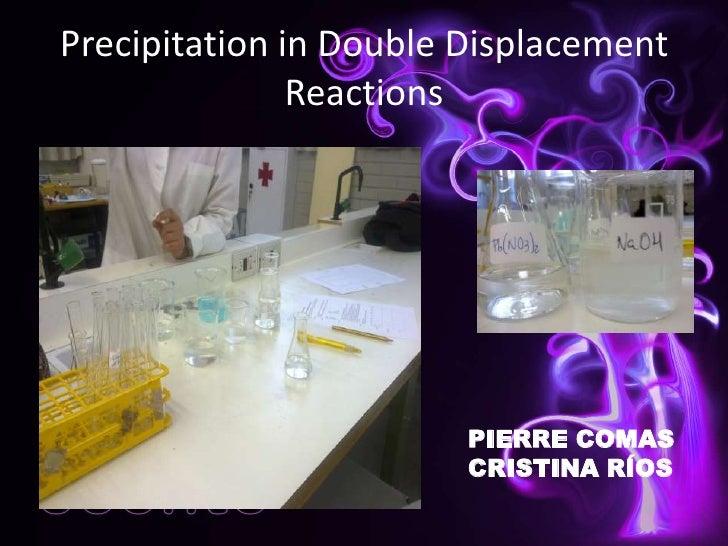Precipitation in Double Displacement Reactions<br />PIERRE COMAS<br />CRISTINA RÍOS<br />