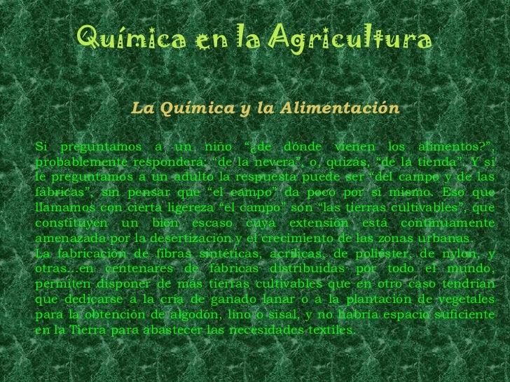 """Química en la Agricultura               La Química y la AlimentaciónSi preguntamos a un niño """"¿de dónde vienen los aliment..."""